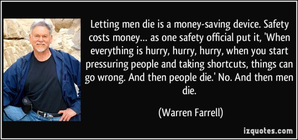 quote-letting-men-die-is-a-money-saving-device-safety-costs-money-as-one-safety-official-put-it-warren-farrell-228173
