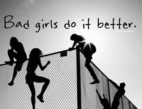 99648-Bad-Girls-Do-It-Better